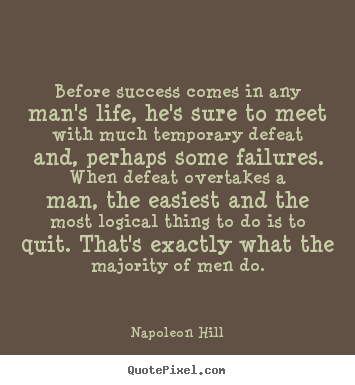 Success quotes - Before success comes in any man's life, he's sure..