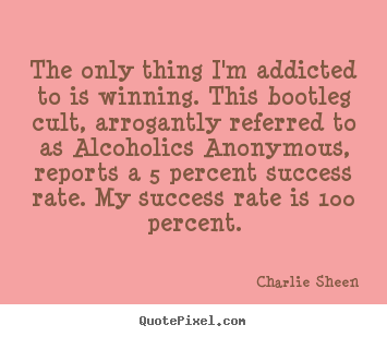 Success quotes - The only thing i'm addicted to is winning. this bootleg cult,..