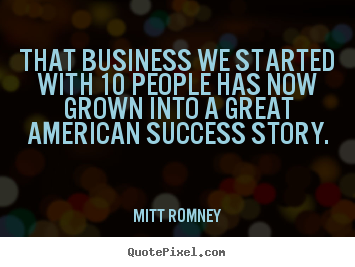 Quote about success - That business we started with 10 people..
