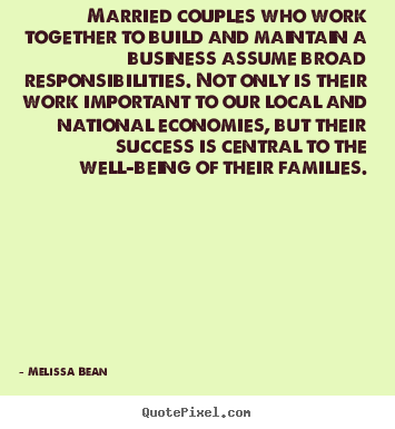 Quotes about success - Married couples who work together to build and maintain..