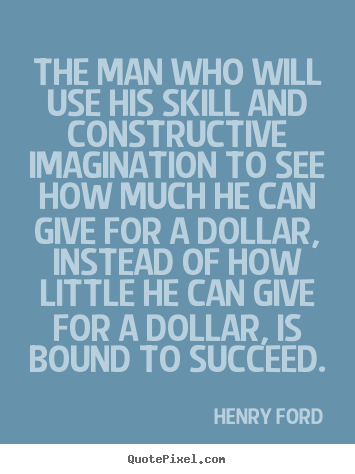 How to make image quote about success - The man who will use his skill and constructive imagination to..