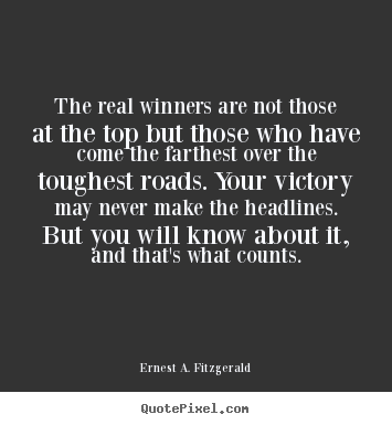 Design picture quotes about success - The real winners are not those at the top..