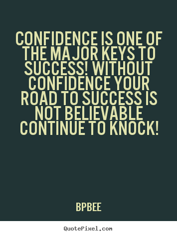 Design Picture Quotes About Success Confidence Is One Of The Major