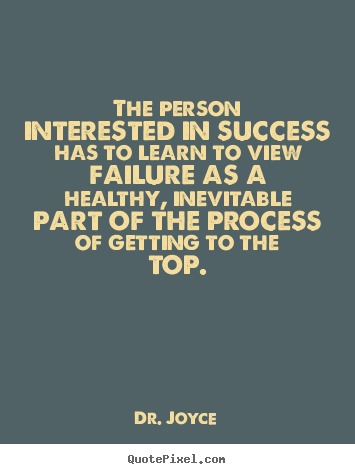 Quotes about success - The person interested in success has to learn..