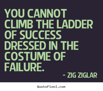Dress For Success Quotes Fascinating Zig Ziglar Picture Quotes  Quotepixel