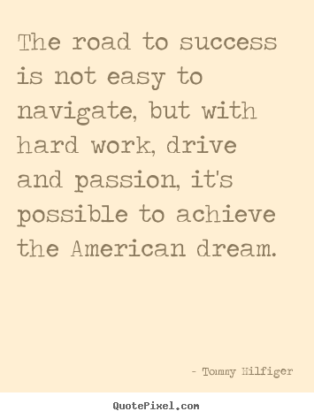 Success sayings - The road to success is not easy to navigate, but with..