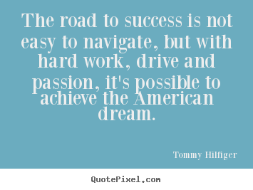 Success quote - The road to success is not easy to navigate, but..