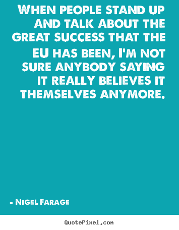 Success sayings - When people stand up and talk about the great success that..