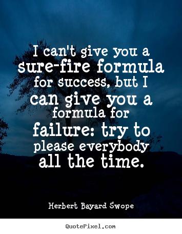 Herbert Bayard Swope S Famous Quotes Quotepixel Com
