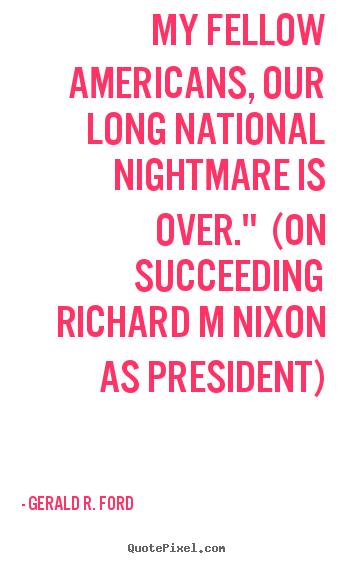 Gerald R Ford Quotes Quotesgram